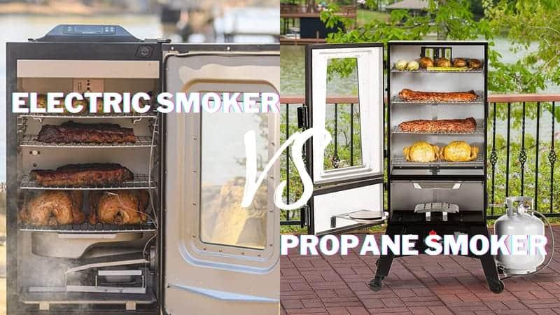 Electric Smoker vs Propane Smoker